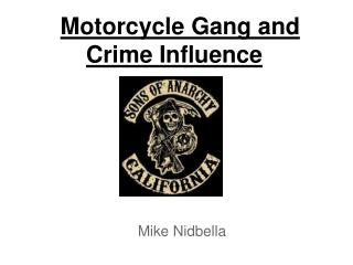 Motorcycle Gang and Crime Influence