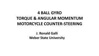 4 BALL GYRO TORQUE & ANGULAR MOMENTUM MOTORCYCLE COUNTER-STEERING