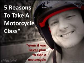 5 Reasons  To Take A Motorcycle Class*