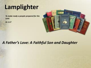 A Father�s Love: A Faithful Son and Daughter