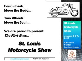 St. Louis Motorcycle Show January 3 & 4, 2015 America's Center Downtown St. Louis
