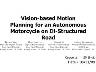 Vision-based Motion Planning for an Autonomous Motorcycle on Ill-Structured Road