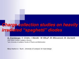 "Charge collection studies  on heavily irradiated ""spaghetti"" diodes"