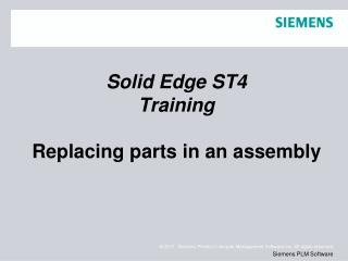 Solid  Edge  ST4 Training Replacing parts in an assembly