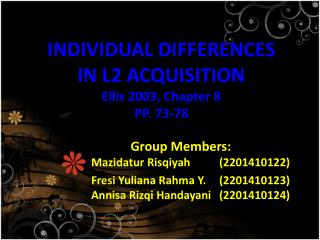 INDIVIDUAL DIFFERENCES IN L2 ACQUISITION Ellis 2003, Chapter 8 PP. 73-78