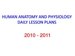 HUMAN ANATOMY AND PHYSIOLOGY DAILY LESSON PLANS
