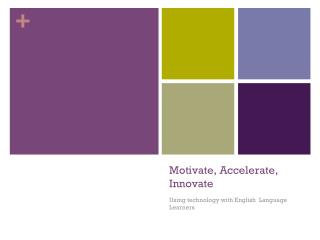 Motivate, Accelerate, Innovate