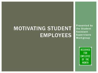 Motivating Student Employees
