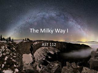 The Milky Way I