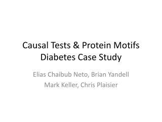 Causal Tests & Protein  Motifs  Diabetes Case Study