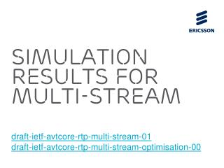 SIMULATION RESULTS FOR MULTI-STREAM