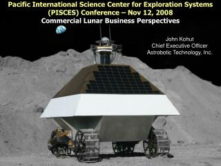 Pacific International Science Center for Exploration Systems PISCES Conference   Nov 12, 2008 Commercial Lunar Business