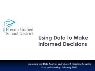 Using Data to Make Informed Decisions