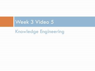 Week 3  Video  5