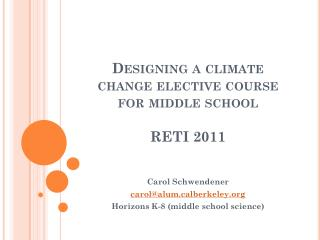 Designing a climate change elective course for middle school RETI 2011
