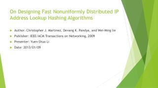 On Designing Fast  Nonuniformly  Distributed IP Address Lookup Hashing Algorithms