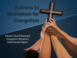 Holiness as Motivation for Evangelism