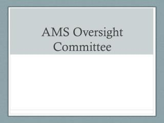 AMS Oversight Committee