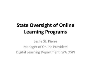 State Oversight of Online Learning  Programs