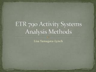 ETR 790 Activity Systems Analysis Methods