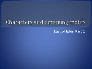 Characters and emerging motifs