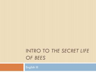 Intro to  the secret life of bees