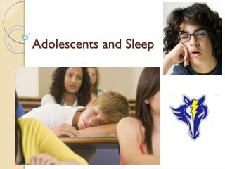 Adolescents and Sleep