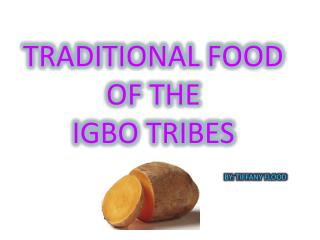 TRADITIONAL FOOD OF THE  IGBO TRIBES