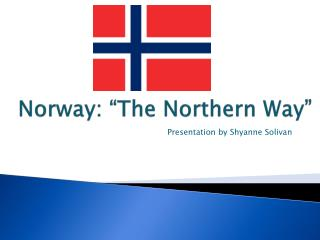 "Norway: ""The Northern Way"""