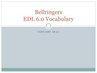 Bellringers EDL 6.0 Vocabulary