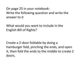 On  page 25 in  your notebook:  Write the following question and write the answer to it