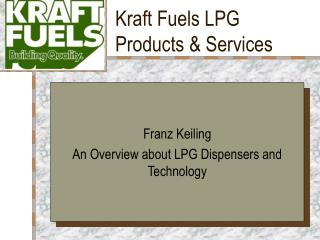 Kraft Fuels LPG Products  Services