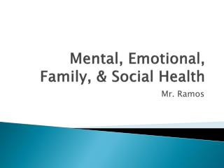 Mental, Emotional, Family, & Social Health