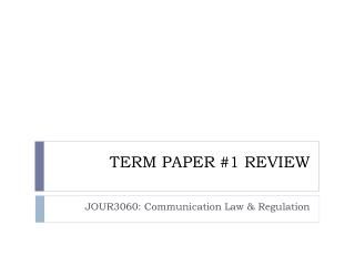 TERM PAPER #1 REVIEW