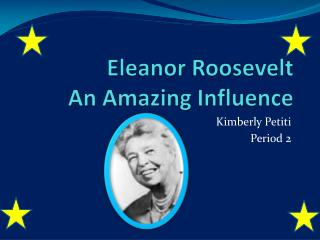 Eleanor Roosevelt An Amazing Influence