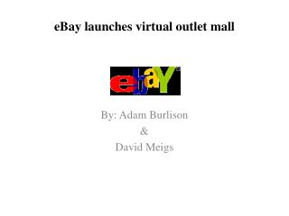 eBay launches virtual outlet mall  By: Adam  Burlison & David  Meigs