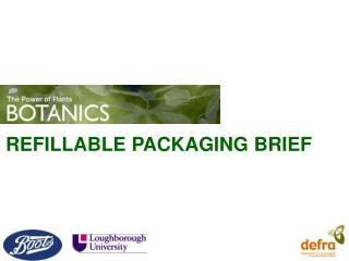 REFILLABLE PACKAGING BRIEF