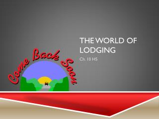 The World of Lodging