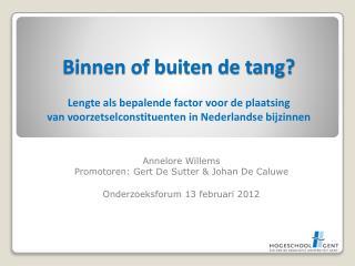 Annelore  Willems Promotoren: Gert De  Sutter  & Johan De  Caluwe Onderzoeksforum 13 februari 2012