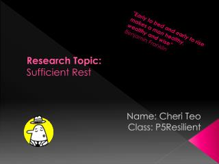 Research Topic:  Sufficient Rest