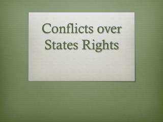Conflicts over States Rights