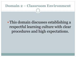 Domain 2 – Classroom Environment