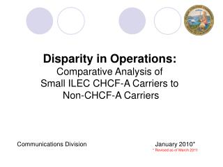 Disparity in Operations: Comparative Analysis of Small ILEC CHCF-A Carriers to  Non-CHCF-A Carriers