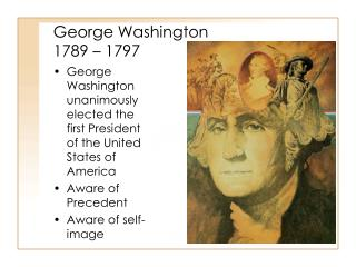 George Washington 1789 – 1797