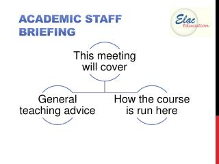 Academic staff briefing