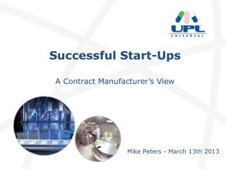 Successful  Start- Ups A Contract M a nufacturer's  View