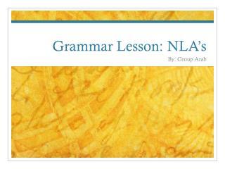 Grammar Lesson:  NLA's