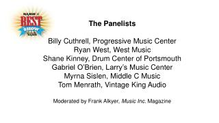 The  Panelists Billy  Cuthrell , Progressive Music Center Ryan West, West Music