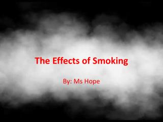 The Effects of Smoking