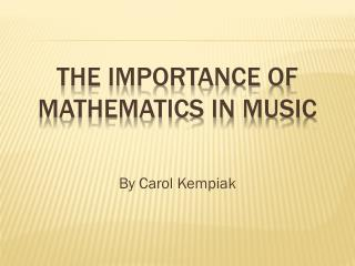 The importance of mathematics in music